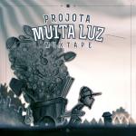 "Projota: ""Muita Luz"""