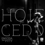 "Emicida: ""Hoje Cedo"" (ft. Pitty)"