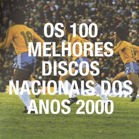 Os 100 Melhores Discos Nacionais Dos Anos 2000